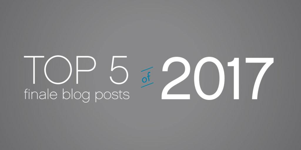 Top 5 Finale Blog Posts of 2017